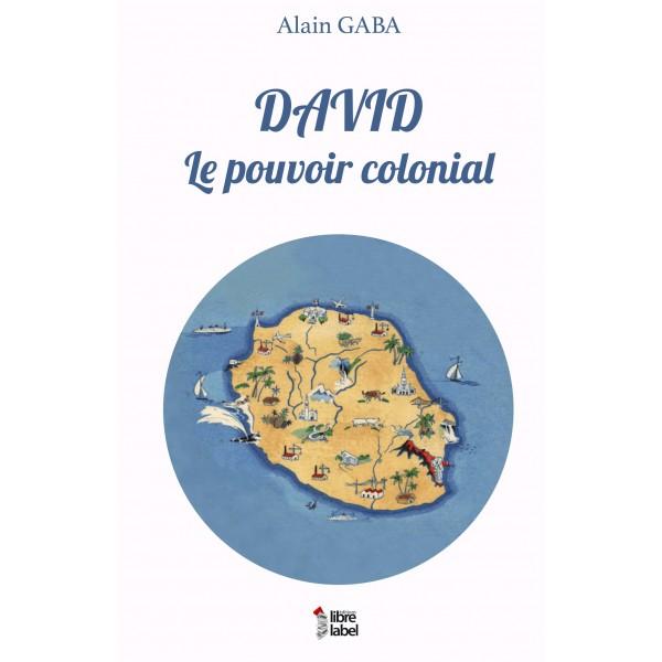 David, le pouvoir colonial